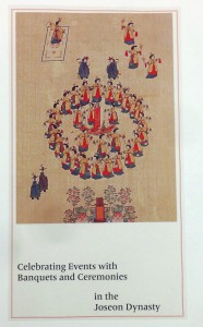 Book Cover: Chŏng-hye Pak et al. Celebrating Events with Banquets and Ceremonies in the Joseon Dynasty. Seoul: National Museum of Korea, 2011.