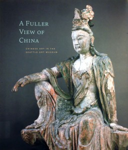 Book Cover: Yiu, Josh. A Fuller View of China: Chinese Art in the Seattle Art Museum. Seattle: Seattle Art Museum, 2014.