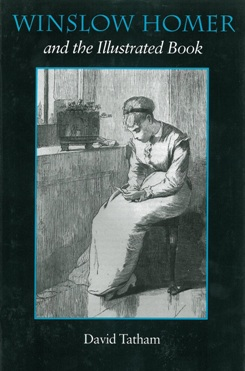 Winslow Homer and the Illustrated Book by David Tatham (Syracuse University Press, 1992).