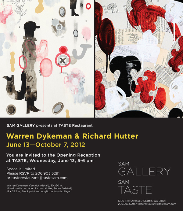 Youre Invited! Warren Dykeman & Richard Hutter at TASTE. Opening reception this Wednesday from 5 – 6 pm